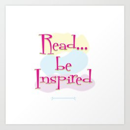 Read..be Inspired Art Print
