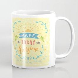 Make Today Awesome Coffee Mug