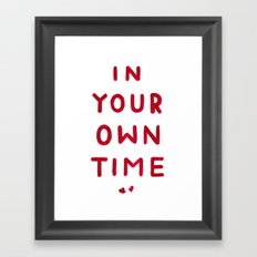 In Your Own Time Framed Art Print