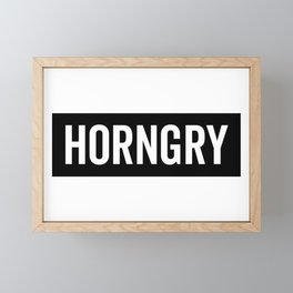 Horngry Funny Quote Framed Mini Art Print
