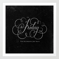 friday Art Prints featuring Friday. by The Sidekick