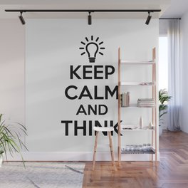 Keep Calm and THINK! Wall Mural