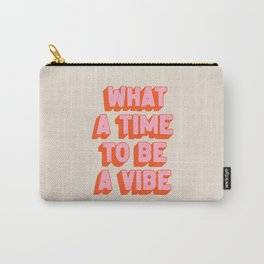 What A Time To Be A Vibe: The Peach Edition Carry-All Pouch