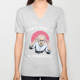 Angry Bernie Sanders Don't Call it a Comeback print Unisex V-Neck
