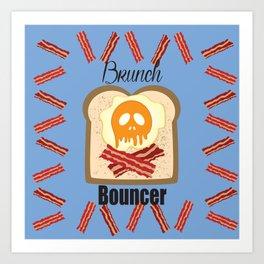Brunch Bouncer Art Print
