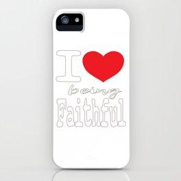 Religious & Faithful Tshirt Designs I love being faithful iPhone Case
