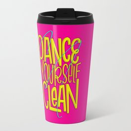 Dance Yourself Clean Travel Mug