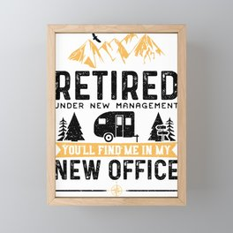 Retired Under New Management You'll Find Me In My New Office Framed Mini Art Print