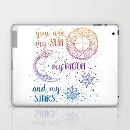 You Are My Sun My Moon And My Stars Laptop & iPad Skin