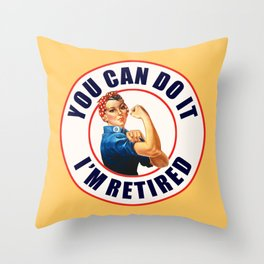 Retired Rosie the Riveter Throw Pillow
