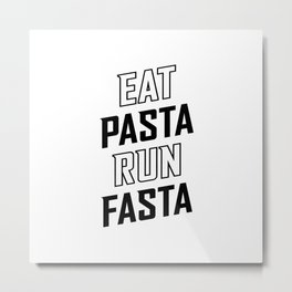 Eat Pasta Run Fasta v2 Metal Print