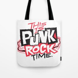 This is Punk Rock Time. Tote Bag