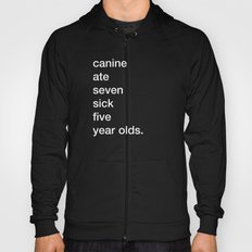 canine ate seven sick five year olds Hoody