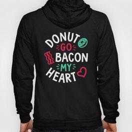 Donut Go Bacon My Heart Hoody