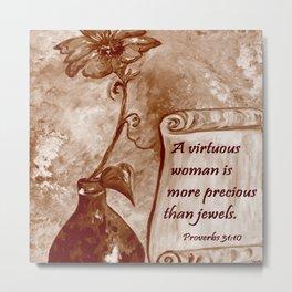 A Virtuous Woman Metal Print