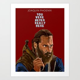 You Were Never Really Here Art Print