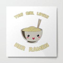 This Girl Loves Her Ramen Japanese Noodles Lover Metal Print