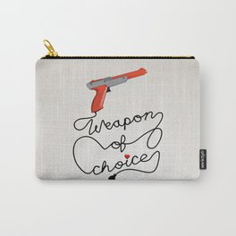 Weapon of Choice (2014 Revamped Version) Carry-All Pouch