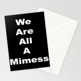 We Are All A Mimess Stationery Cards