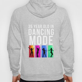 35 Year Old Dancing Mode Hoody