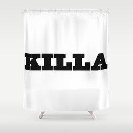 KILLA Shower Curtain