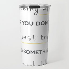 Do Something Remarkable Travel Mug