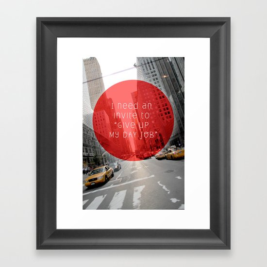give up my day job Framed Art Print