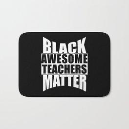 Black AWESOME TEACHERS Matter gift Black Lives Bath Mat