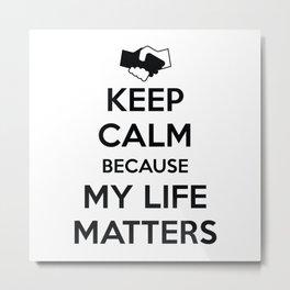 My Life Matters Metal Print