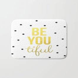 Black Gold Be You Tiful Brushtroke Watercolor Ink Typography Calligraphy Classic Quote Inspiration Bath Mat