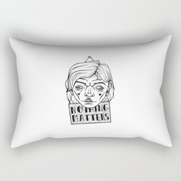 nothing matters Rectangular Pillow