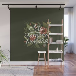 This too shall pass - Lettering Phrase Wall Mural