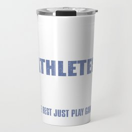Real Athletes Swim The Rest Just Play Games Travel Mug
