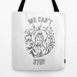 we can't stop Tote Bag