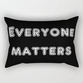 Everyone matters Rectangular Pillow