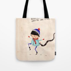 Everything is best when you have a tail Tote Bag