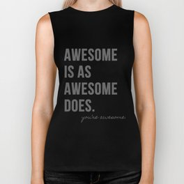 Awesome is as Awesome Does Biker Tank