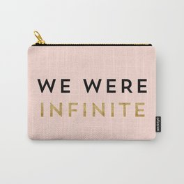 We were infinite. Carry-All Pouch