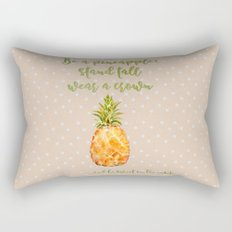 Be a pineapple- stand tall, wear a crown and be sweet on the insite Rectangular Pillow