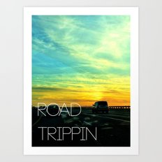 Road Trippin Art Print