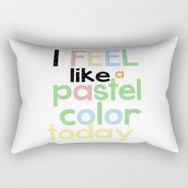 I feel like a pastel color... Rectangular Pillow