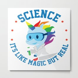 Funny Science Is Like Magic But Real Unicorn Gift Metal Print
