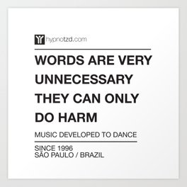 Words are very unnecessary Art Print