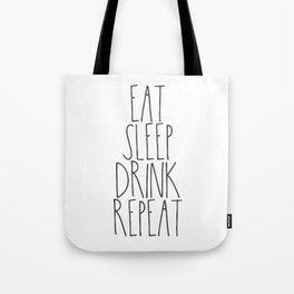 Eat, Sleep, Drink, Repeat Tote Bag