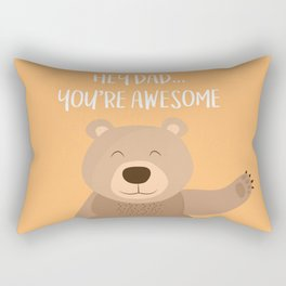 Hey Dad ... your are awesome - Happy Father's Day Rectangular Pillow