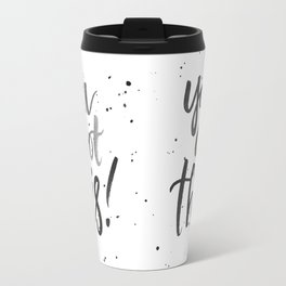you got this! Travel Mug