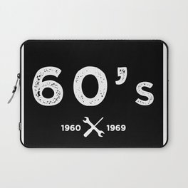 Born in the 60's. Certified Awesome Laptop Sleeve