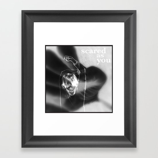 Scared as you Framed Art Print