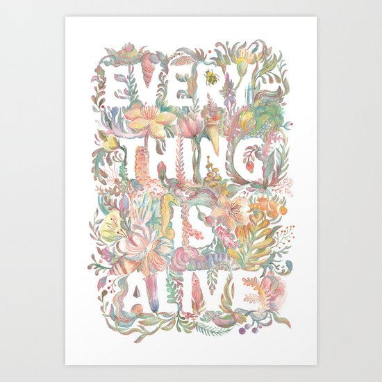 Everything is alive Art Print