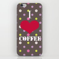 coffe iPhone & iPod Skins featuring I Love Coffe by Brad Josh